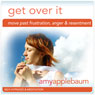 Get Over It (Self-Hypnosis & Meditation): Move Past Frustration, Anger, & Resentment Audiobook, by Amy Applebaum