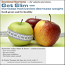 Get Slim: Increase Motivation, Decrease Weight (Unabridged), by Abe Kass