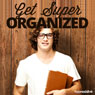 Get Super Organized - Hypnosis Audiobook, by Hypnosis Live