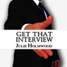 Get That Interview: Create a CV and Cover Letter That Grabs the Attention and Interest of Hiring Managers (Unabridged), by Julie Holmwood