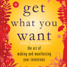 Get What You Want: The Art of Making and Manifesting Your Intentions (Unabridged) Audiobook, by Tony Burroughs