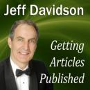 Getting Articles Published (Unabridged), by Jeff Davidson