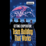 Getting Cooperation: Team Building That Works (Unabridged), by Briefings Media Group