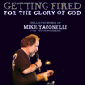 Getting Fire for the Glory of God (Unabridged) Audiobook, by Mike Yaconelli