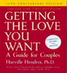 Getting the Love You Want: A Guide for Couples: 20th Anniversary Edition (Unabridged), by Harville Hendrix