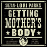 Getting Mothers Body: A Novel (Unabridged), by Suzan-Lori Parks