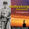 Gettysburg Lessons in the Digital Age (Unabridged) Audiobook, by Paul Lloyd Hemphill