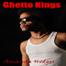 Ghetto Kings (Unabridged) Audiobook, by Amanda Hodges