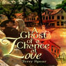 A Ghost of a Chance at Love (Unabridged) Audiobook, by Terry Spear