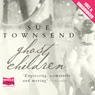 Ghost Children (Unabridged), by Sue Townsend