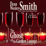 The Ghost of the Garden Lounge: A Jukebox Story (Unabridged) Audiobook, by Dean Wesley Smith