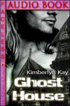 Ghost House: Lucy Blue Narration (Unabridged) Audiobook, by Kimberlyn Kay