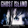 Ghost Island: Revised Edition (Unabridged), by Bonnie Hearn Hill
