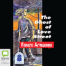 The Ghost of Love Street (Unabridged), by Venero Armanno