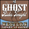 The Ghost Rides Tonight (Unabridged) Audiobook, by Max Brand