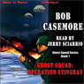 Ghost Squad: Operation Stingray: Ghost Squad Series, Book 1 (Unabridged), by Bob Casemore