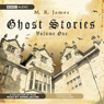 Ghost Stories, Volume One (Unabridged), by M. R. James
