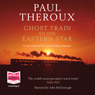 Ghost Train to the Eastern Star (Unabridged) Audiobook, by Paul Theroux