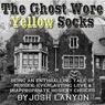 The Ghost Wore Yellow Socks (Unabridged) Audiobook, by Josh Lanyon