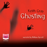 Ghosting (Unabridged) Audiobook, by Keith Gray