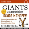 Giants in the Marketplace, Davids in the Pew: How Any Christian Can Change the World (Unabridged), by Rick Hubbell