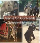Giants on Our Hands: The Unemployed Elephants of Asia (Unabridged) Audiobook, by Adam Fowler