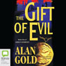 The Gift of Evil: Amras Journey, Book 1 (Unabridged) Audiobook, by Alan Gold