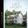 The Gift of a Legacy: A Novel (Unabridged) Audiobook, by Jim Stovall