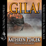 Gila! (Unabridged) Audiobook, by Kathryn Ptacek
