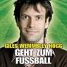 Giles Wemmbley Hogg Geht Zum Fussballweltmeisterschaft Weg! (Unabridged) Audiobook, by Marcus Brigstocke