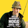 Giles Wemmbley Hogg Goes Off, Series 1, Part 2: China Audiobook, by BBC Audiobooks