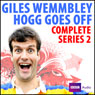 Giles Wemmbley Hogg Goes Off: Complete Series 2 Audiobook, by BBC Audiobooks