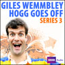 Giles Wemmbley Hogg Goes Off: Series 3, by Marcus Brigstocke