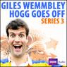 Giles Wemmbley Hogg Goes Off: Series 3, by Marcus Brigstocke