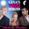 Ginas Two Husbands (Unabridged) Audiobook, by Michelle Fawkes