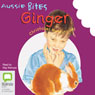 Ginger: Aussie Bites (Unabridged) Audiobook, by Christobel Mattingley