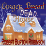 Ginger Dead House: Ginger Lightley Short Novel Mystery Series, Book 2 (Unabridged), by Robert Burton Robinson