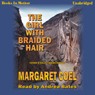 The Girl With Braided Hair (Unabridged), by Margaret Coel