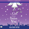 The Girl With The Broken Wing (Unabridged), by Heather Dyer