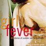 Girl Fever: 69 Stories of Sudden Sex for Lesbians (Unabridged), by Sacchi Green