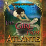 The Girl from Atlantis (Unabridged), by Richard Schenkman