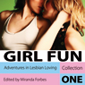Girl Fun: Adventures in Lesbian Loving, Volume 1 Audiobook, by Miranda Forbes
