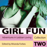 Girl Fun: Adventures in Lesbian Loving, Volume 2, by Miranda Forbes
