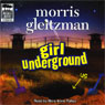 Girl Underground (Unabridged) Audiobook, by Morris Gleitzman