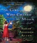 The Girl Who Chased the Moon (Unabridged) Audiobook, by Sarah Addison Allen