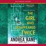 The Girl Who Disappeared Twice: Forensic Instincts, Book 1 (Unabridged) Audiobook, by Andrea Kane