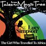The Girl Who Travelled to Africa: Tales from the Magic Tree Audiobook, by Lucy Simpson
