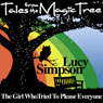 The Girl Who Tried to Please Everyone: Tales from the Magic Tree Audiobook, by Lucy Simpson