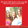 The Girls Life Guide to Growing Up: The Real Dish on Growing Up, Being True, and Making Your Teen Years Fabulous! (Unabridged) Audiobook, by Karen Bokram