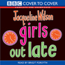 Girls Out Late (Unabridged), by Jacqueline Wilson